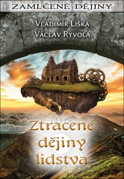 Ztracené dějiny lidstva - Vladimír Liška, Václav Ryvola