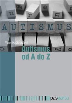Pasparta Autismus od A do Z - Veronika Šporclová