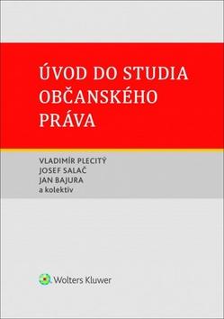 Úvod do studia občanského práva - Vladimír Plecitý, Josef Salač, Jan Bajura