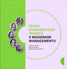 Česká humanistická tradice v moderním managementu - Magda Vašáková Loumová, Klára Lauritzen
