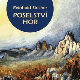 Poselství hor - Reinhold Stecher