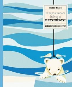 Obrázok O neposlušnom ľadovom medvedíkovi