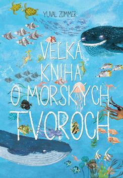 Veľká kniha o morských tvoroch - Yuval Zommer