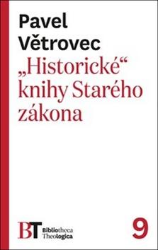 """""""Historické"""" knihy Starého zákona - Pavel Větrovec"""