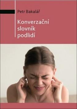 Konverzační slovník podlidí - Petr Bakalář