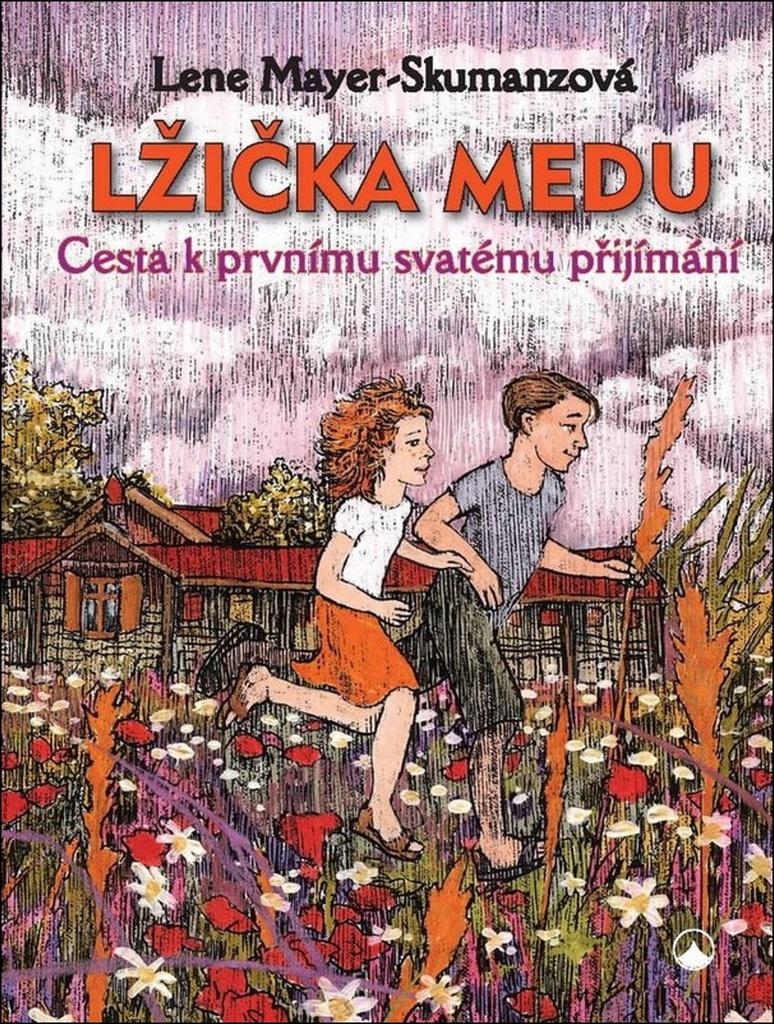 Lžička medu - Lene Mayer-Skumanzová