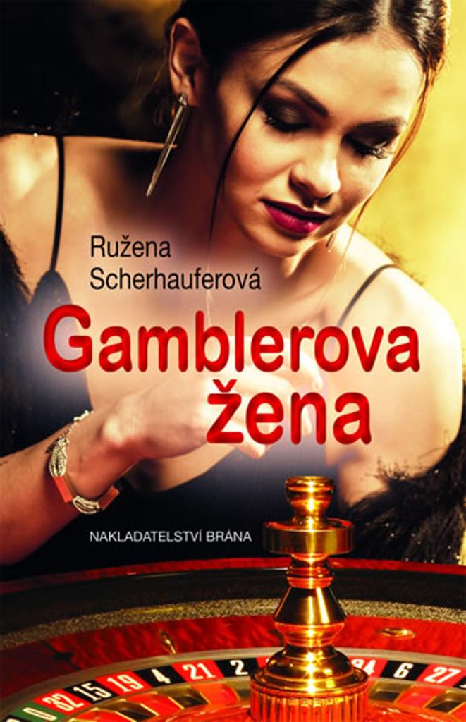 Gamblerova žena - Ružena Scherhauferová
