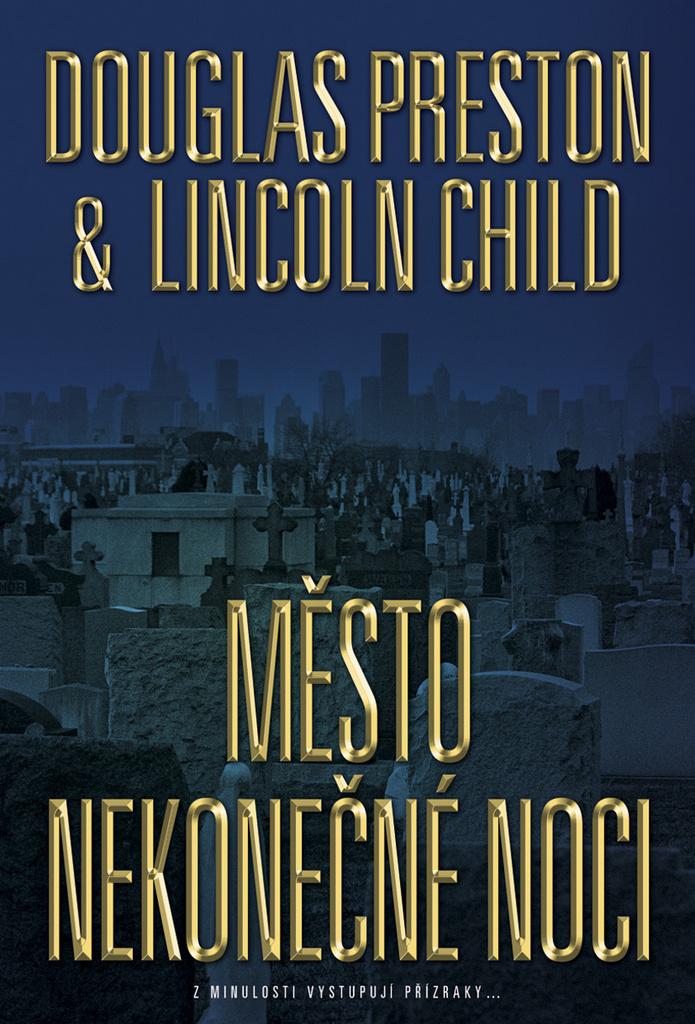 Město nekonečné noci - Lincoln Child, Douglas Preston