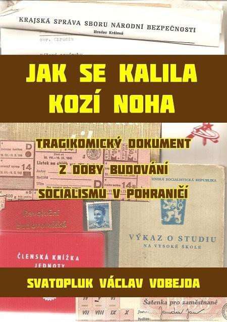 Jak se kalila Kozí Noha - Svatopluk Václav Vobejda