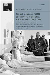 Obrázok Zdraví nemocní říšští protektoři v Čechách a na Moravě 1939-1945