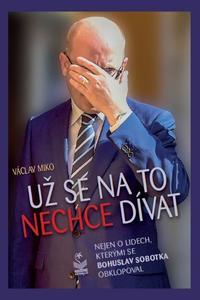 Obrázok Už se na to nechce dívat (Bohuslav Sobotka)