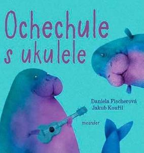 Obrázok Ochechule s ukulele