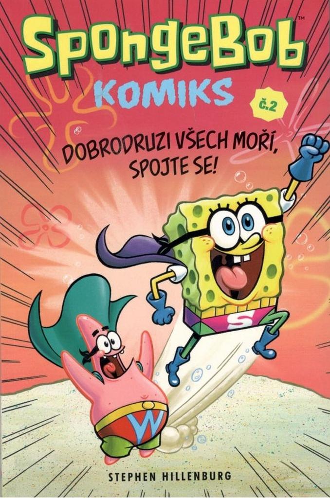 SpongeBob 2 Dobrodruzi všech moří, spojte se! - Stephen Hillenburg