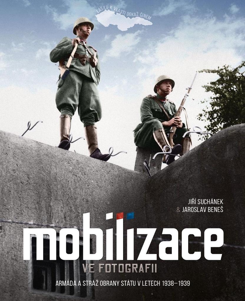 Mobilizace ve fotografii - Jaroslav Beneš, Jiří Suchánek