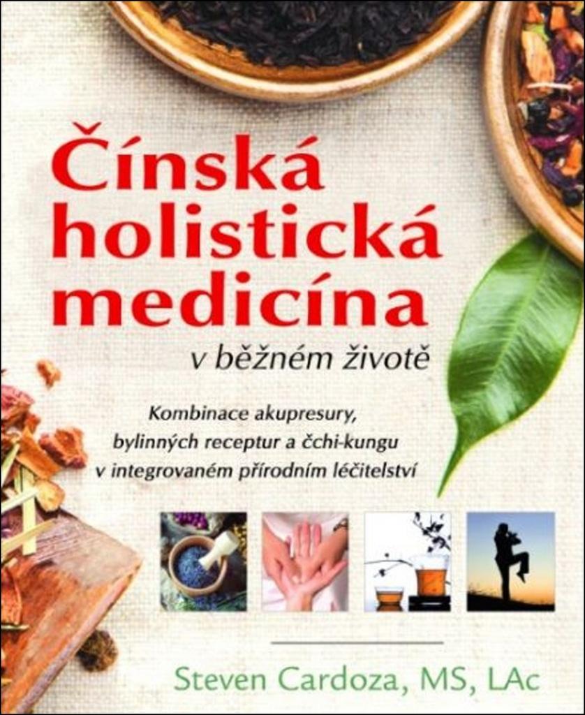 Čínská holistická medicína v běžném životě - Steven Cardoza