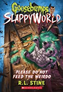 Obrázok Please Do Not Feed the Weirdo (Goosebumps SlappyWorld #4)