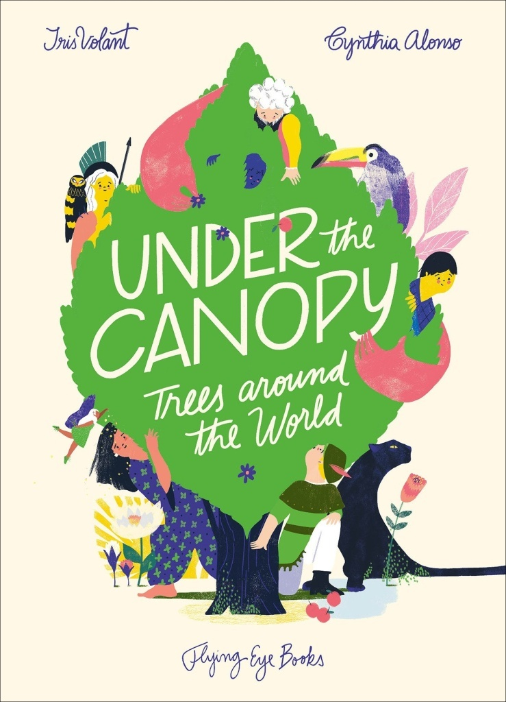 Under the Canopy: Trees around the world - Iris Volant