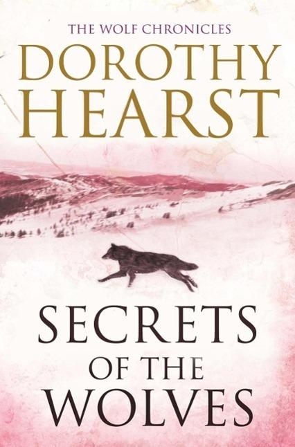Secrets of the Wolves - Dorothy Hearst