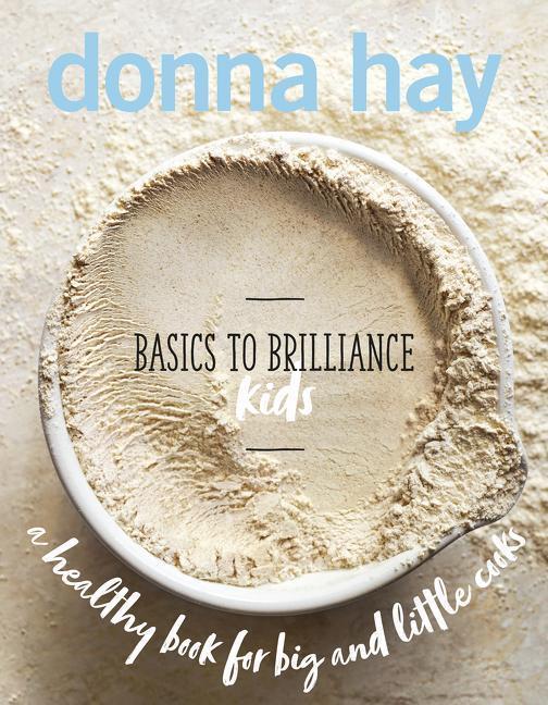 Basics to Brilliance Kids - Donna Hay