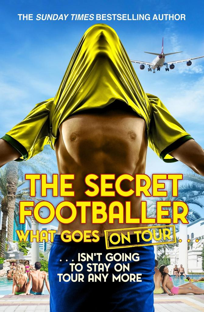 The Secret Footballer: What Goes on Tour - Anonymous