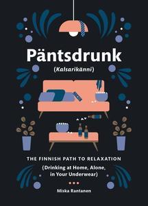 Obrázok Pantsdrunk: Kalsarikanni: The Finnish Path to Relaxation