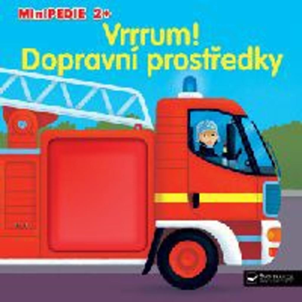 Minipedie 2+ Vrrrum! Dopravní prostředky - Pierre Caillou