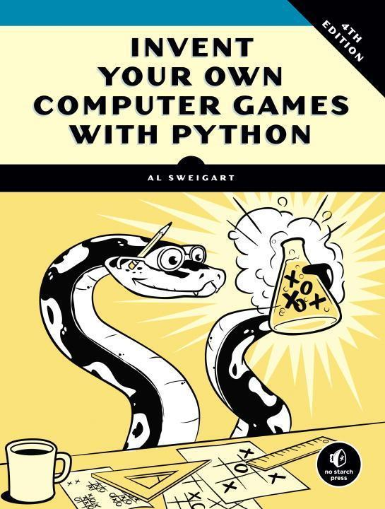 Invent Your Own Computer Games with Python - Albert Sweigart