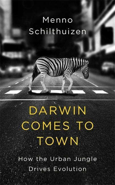 Darwin Comes to Town How the Urban Jungle Drives Evolution