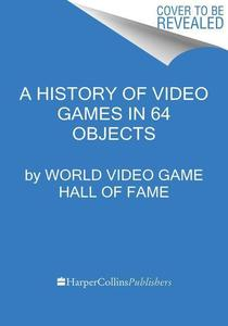 Obrázok A History of Video Games in 64 Objects