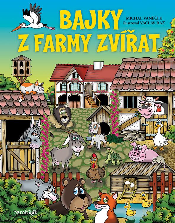Bajky z farmy zvířat - Václav Ráž, Michal Vaněček