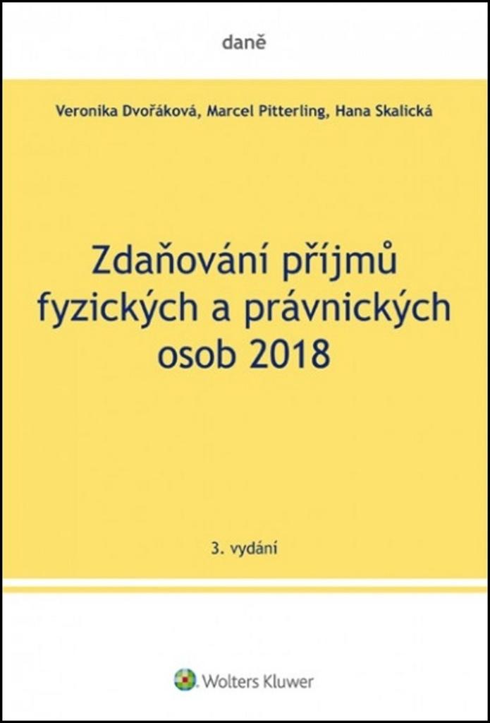 Zdaňování příjmů fyzických a právnických osob 2018 - Hana Skalická, Marcel Pitterling, Ing. Veronika Dvořáková Ph.D.