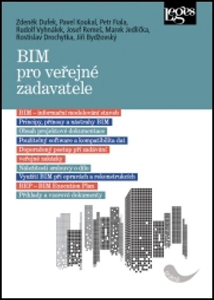 BIM pro veřejné zadavatele - Petr Fiala, Rudolf Vyhnálek, Zdeněk Dufek, Marek Jedlička, Jiří Bydžovský, Josef Remeš, Pavel Koukal, Rostislav Drochytka