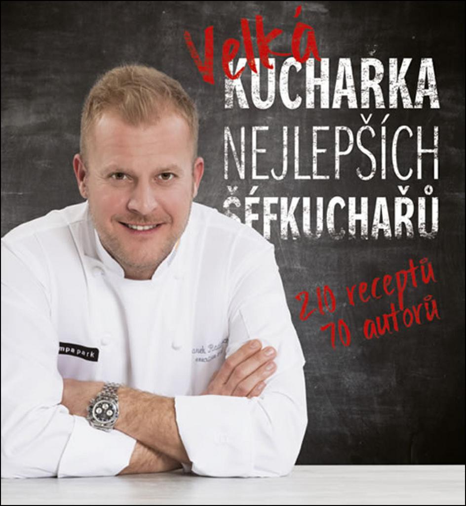 Velká kuchařka nejlepších šéfkuchařů - Daniela Mrzenová