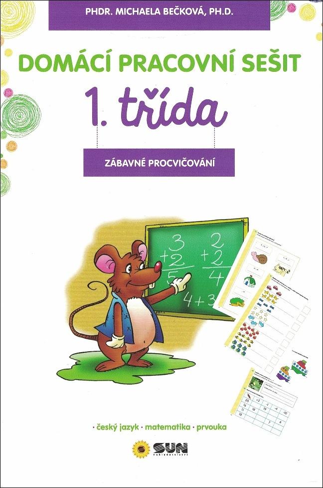 Domácí pracovní sešit 1. třída (zábavné procvičování) - PhDr. Michaela Bečková Ph.D.