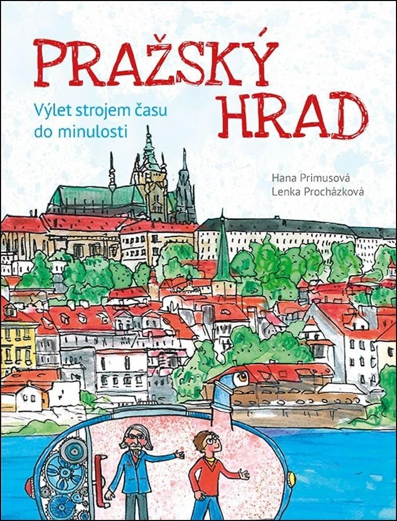 Pražský hrad - Hana Primusová, Lenka Procházková