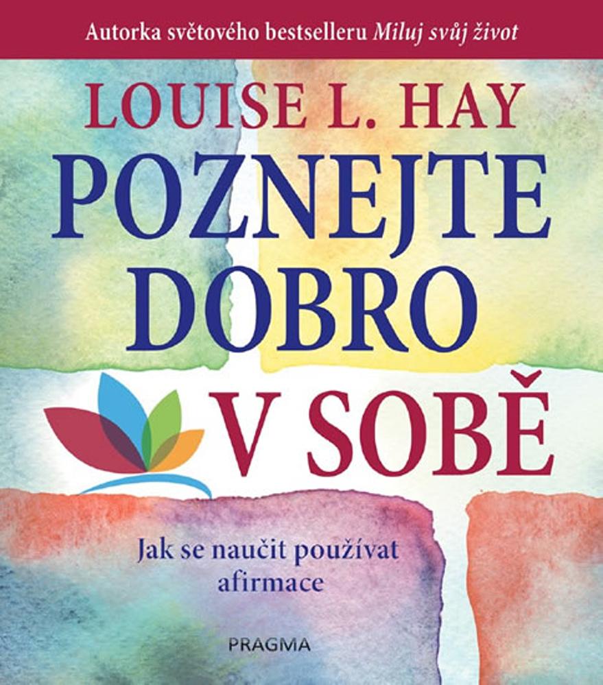 Poznejte dobro v sobě - Louise L. Hay