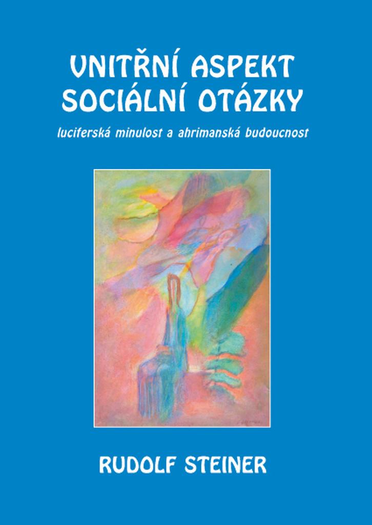 Vnitřní aspekty sociální otázky - Rudolf Steiner