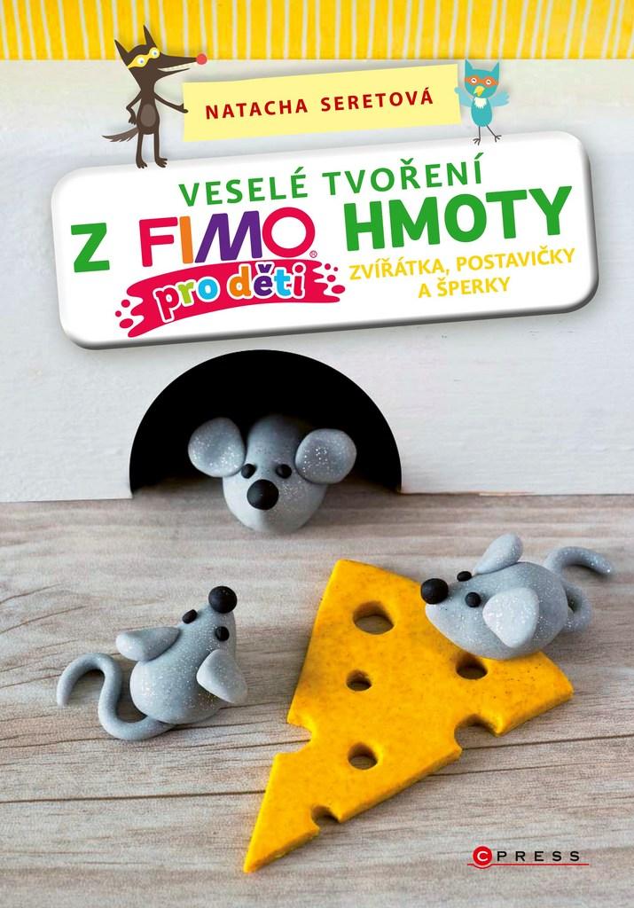 Veselé tvoření z FIMO hmoty pro děti - Natacha Seretová