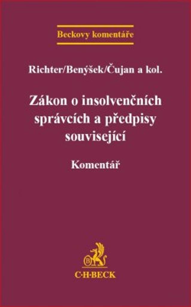 Zákon o insolvenčních správcích a předpisy související - Martin Richter, Jan Benýšek, Radomír Čujan