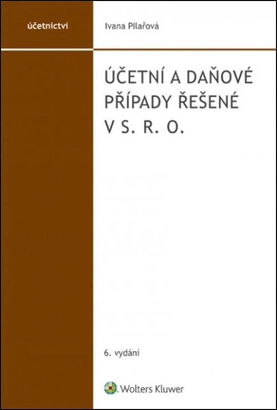 Účetní a daňové případy řešené v s. r. o. - Ivana Pilařová