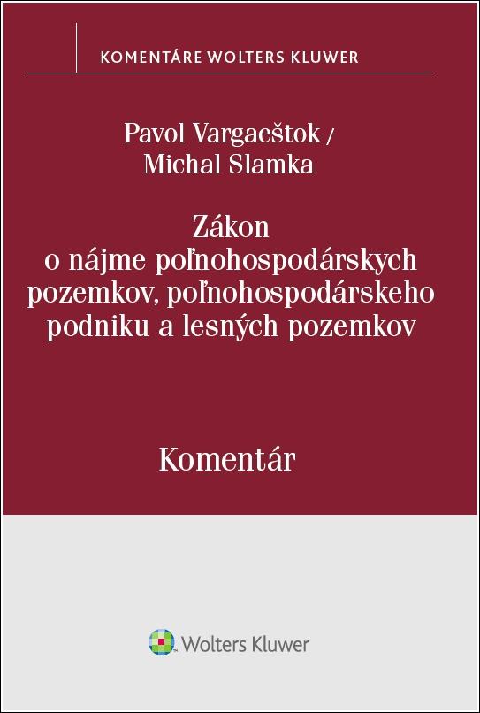 Zákon o nájme poľnohospodárskych pozemkov, poľnohosp. podniku a lesných pozemkov - Pavol Vargaeštok, Michal Slamka