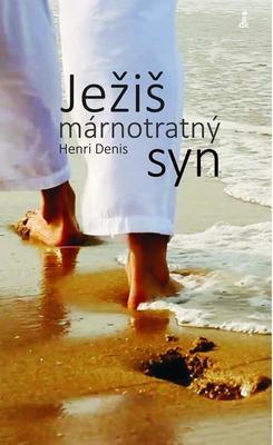 Ježiš - márnotratný syn