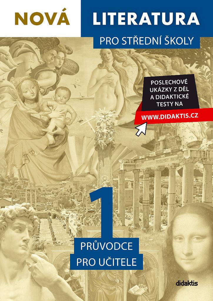 Nová literatura 1 pro střední školy Průvodce pro učitele - Jan Štětka, Adam Krupička