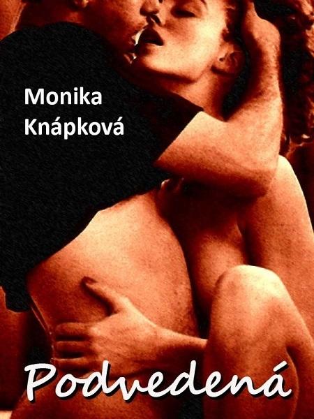 Podvedená - Monika Knápková