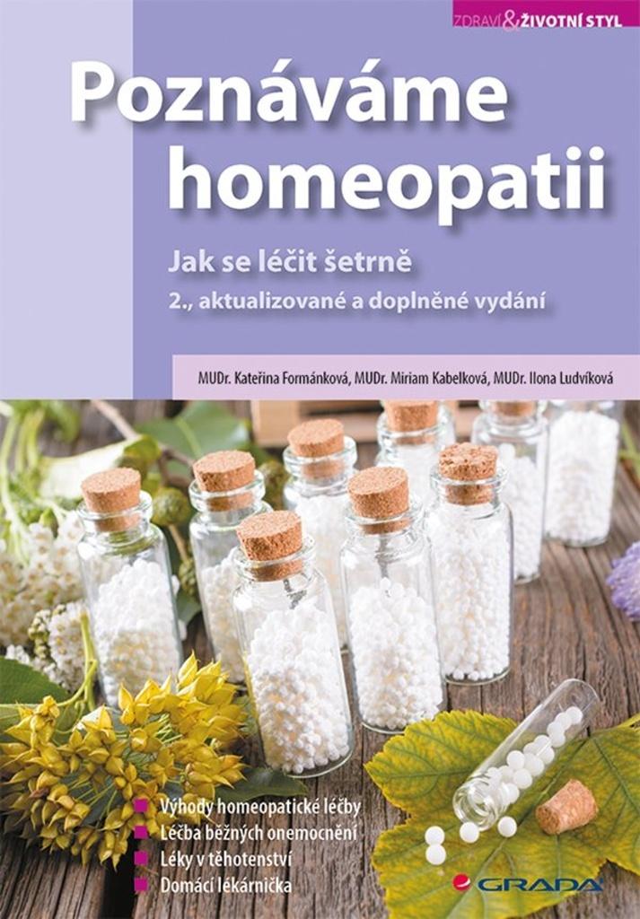 Poznáváme homeopatii - Miriam Kabelková, Ilona Ludvíková, Kateřina Formánková