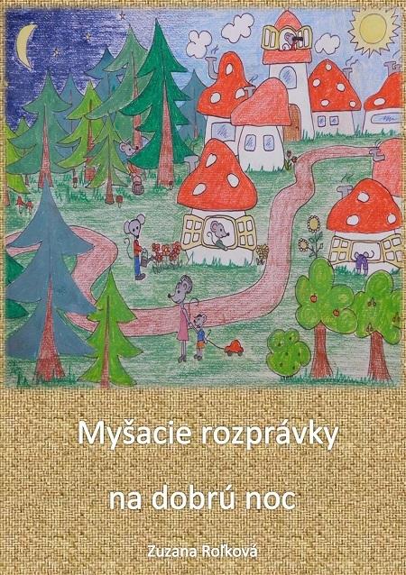 Myšacie rozprávky na dobrú noc - Zuzana Roľková