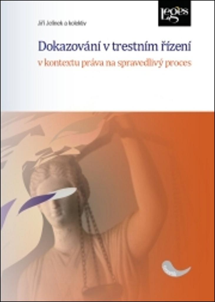 Dokazování v trestním řízení - Jiří Jelínek