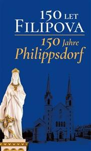Obrázok 150 let Filipova/150 Jahre Philippsdorf