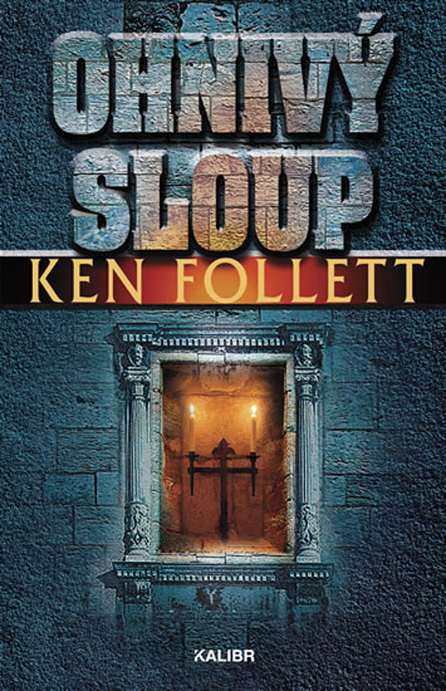 Ohnivý sloup - Ken Follett