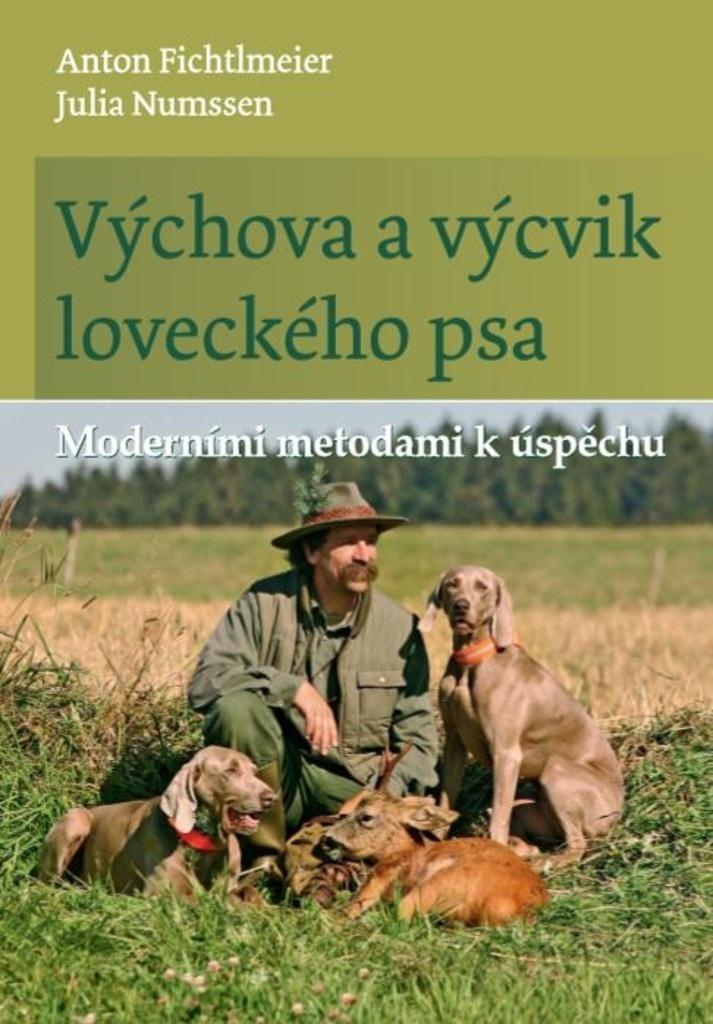 Výchova a výcvik loveckého psa - Anton Fichtlmeier, Julia Numssen